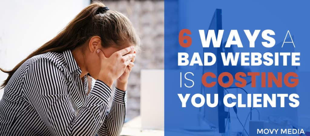 6 Ways A Bad Website Is Costing You Clients Featured